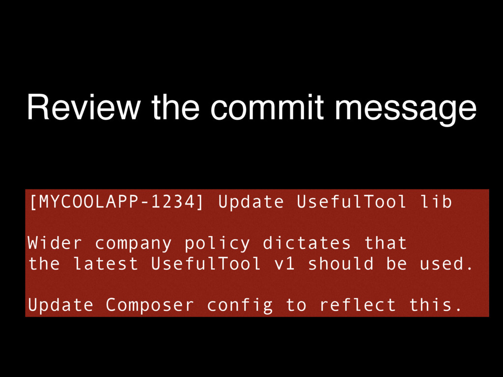 Review the commit message [MYCOOLAPP-1234] Upda...