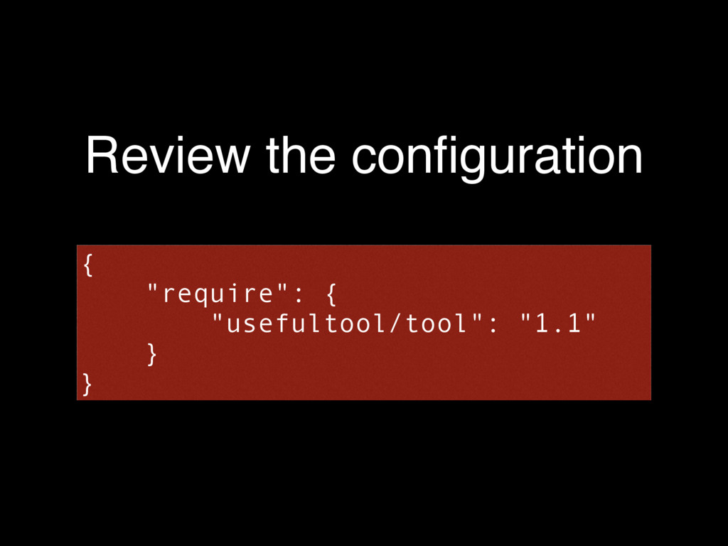 "Review the configuration { ""require"": { ""usefult..."