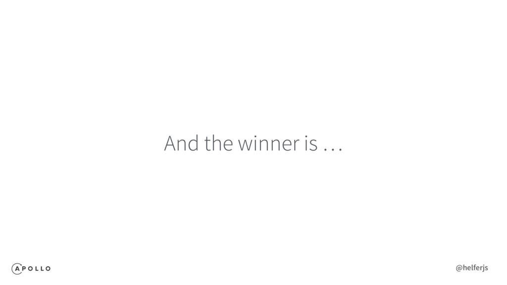 And the winner is … @helferjs
