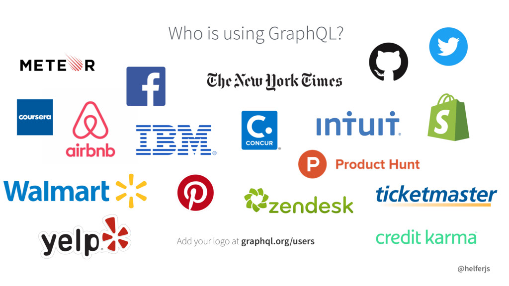 Who is using GraphQL? @helferjs Add your logo a...