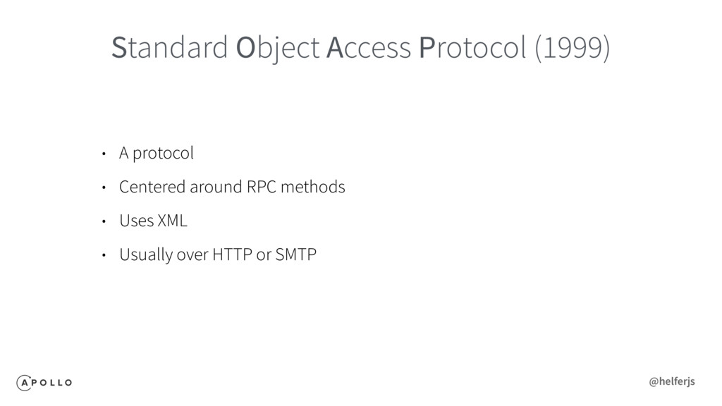 Standard Object Access Protocol (1999) • A prot...