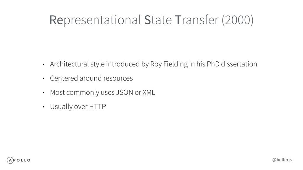 Representational State Transfer (2000) • Archit...