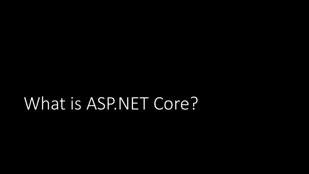 What is ASP.NET Core?