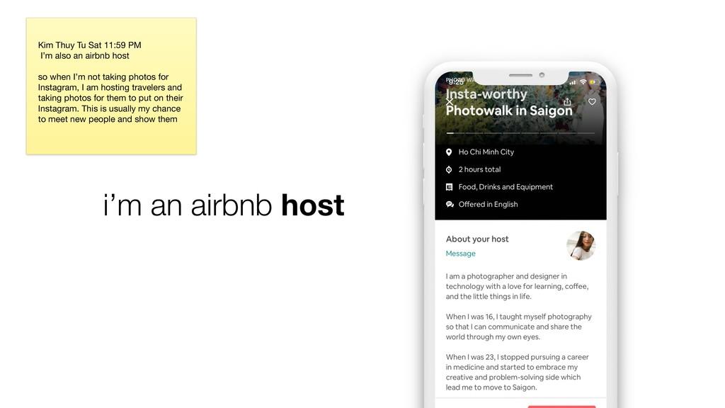i'm an airbnb host Kim Thuy Tu Sat 11:59 PM  I'...