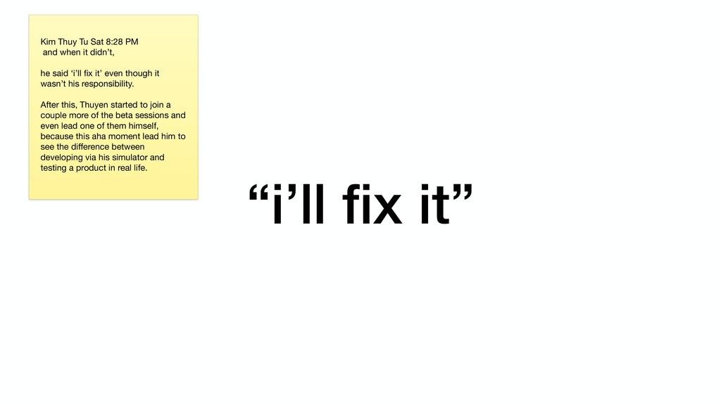 """""""i'll fix it"""" Kim Thuy Tu Sat 8:28 PM  and when ..."""