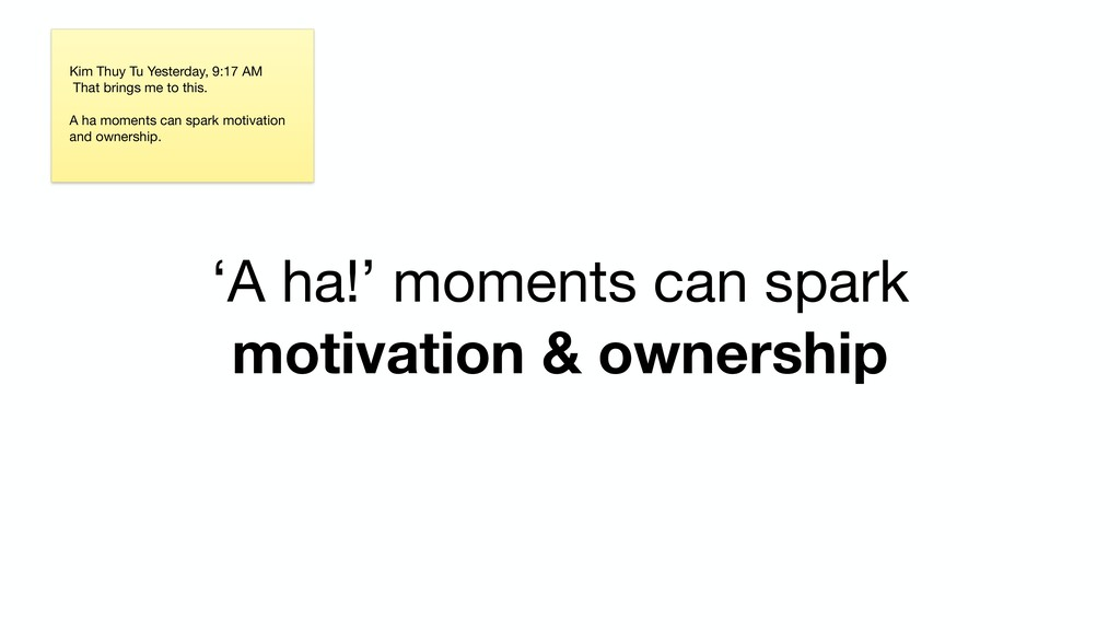 'A ha!' moments can spark motivation & ownershi...