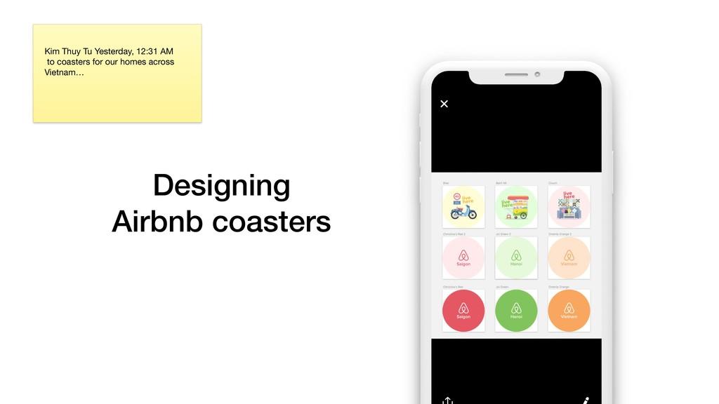 Designing Airbnb coasters Kim Thuy Tu Yesterda...