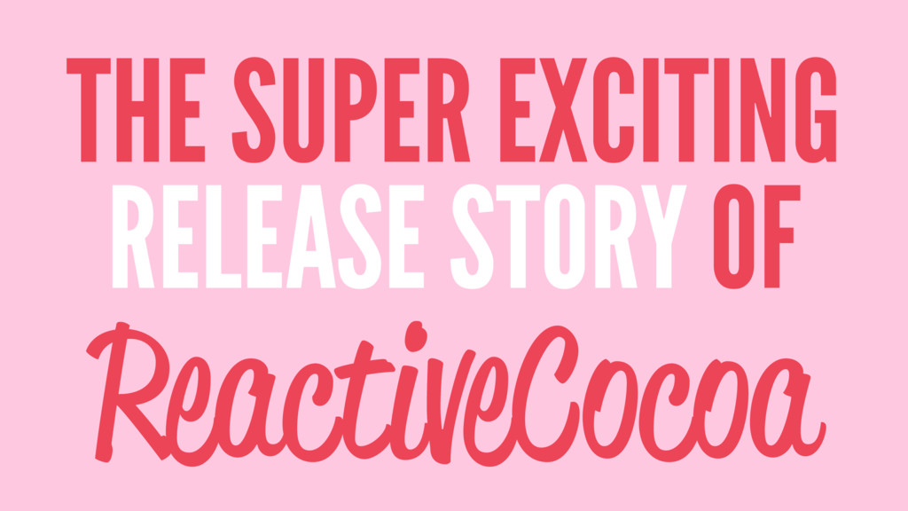 THE SUPER EXCITING RELEASE STORY OF ReactiveCoc...