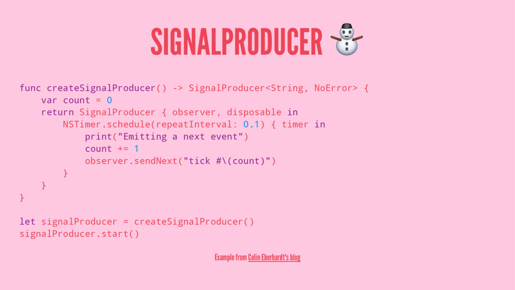 SIGNALPRODUCER ⛄ func createSignalProducer() ->...
