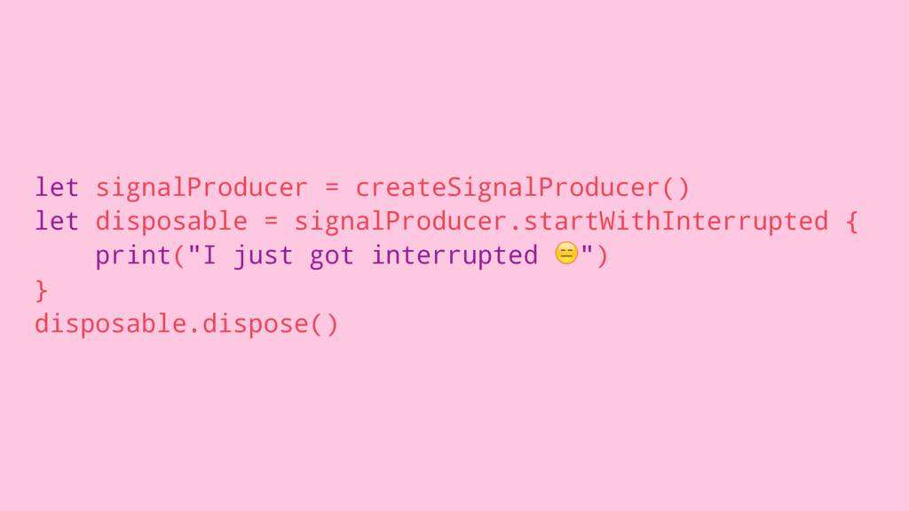 let signalProducer = createSignalProducer() let...