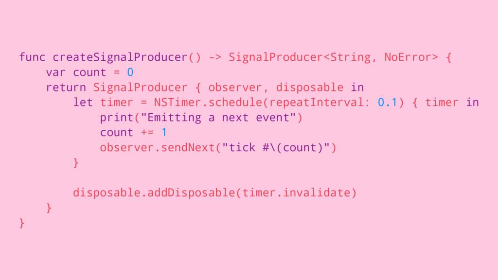 func createSignalProducer() -> SignalProducer<S...