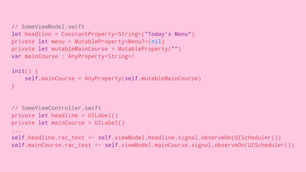 // SomeViewModel.swift let headline = ConstantP...