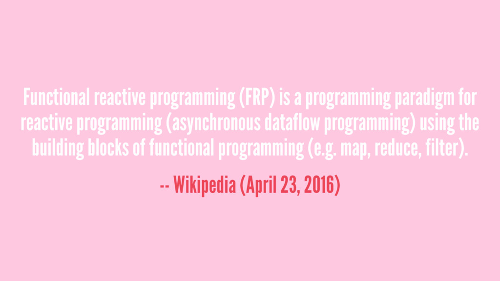 Functional reactive programming (FRP) is a prog...