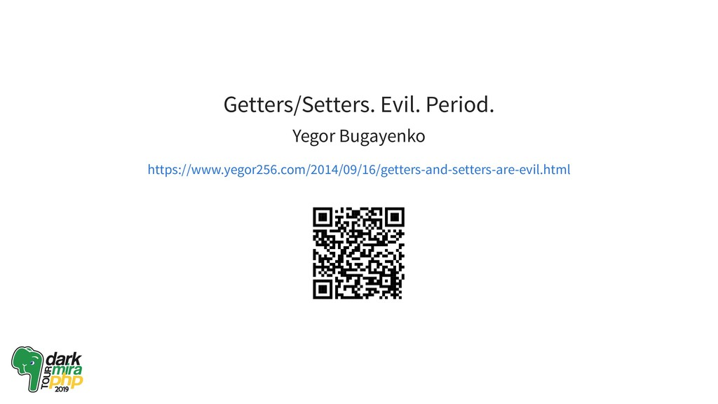 Getters/Setters. Evil. Period. Yegor Bugayenko ...
