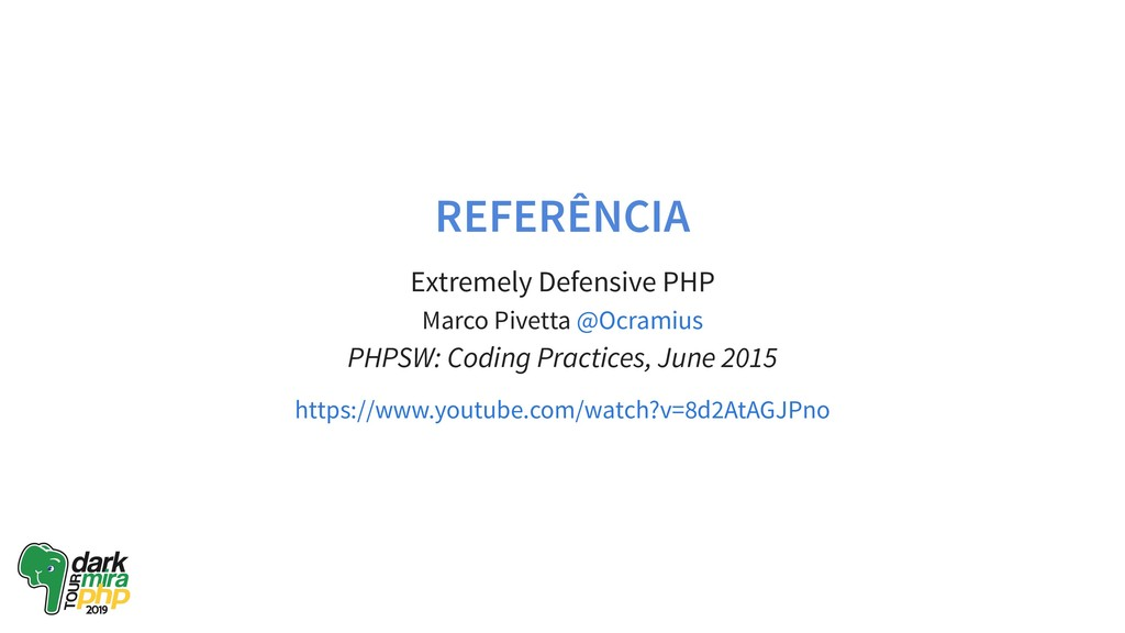 REFERÊNCIA Extremely Defensive PHP Marco Pivett...