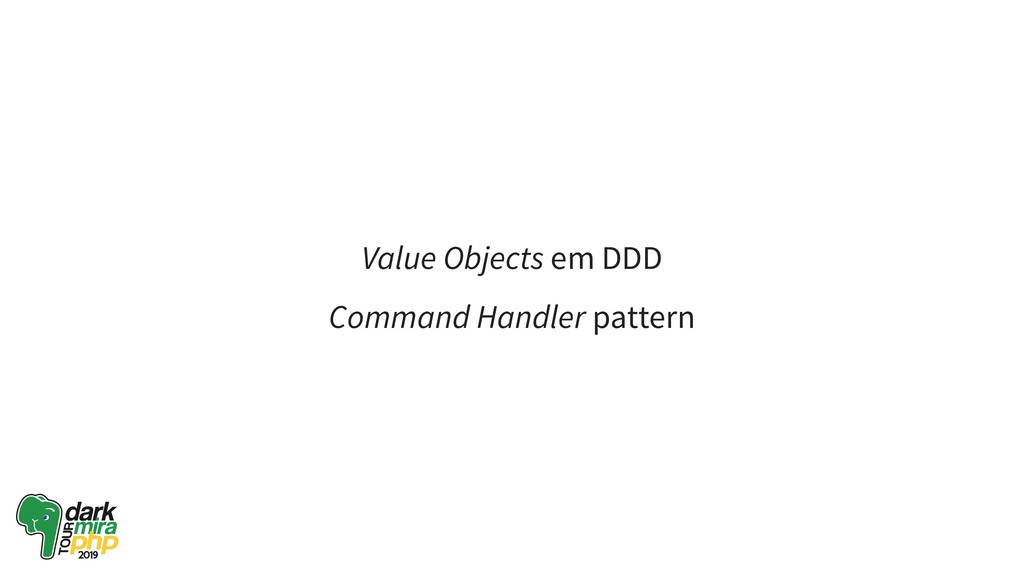 Value Objects em DDD Command Handler pattern