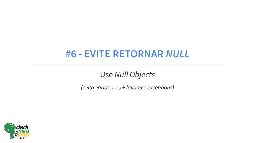 #6 - EVITE RETORNAR NULL Use Null Objects (evit...