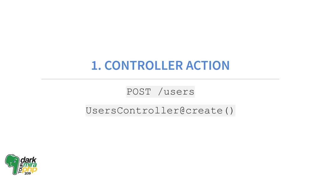 1. CONTROLLER ACTION POST /users UsersControlle...