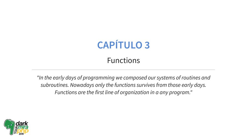 "CAPÍTULO 3 Functions ""In the early days of prog..."
