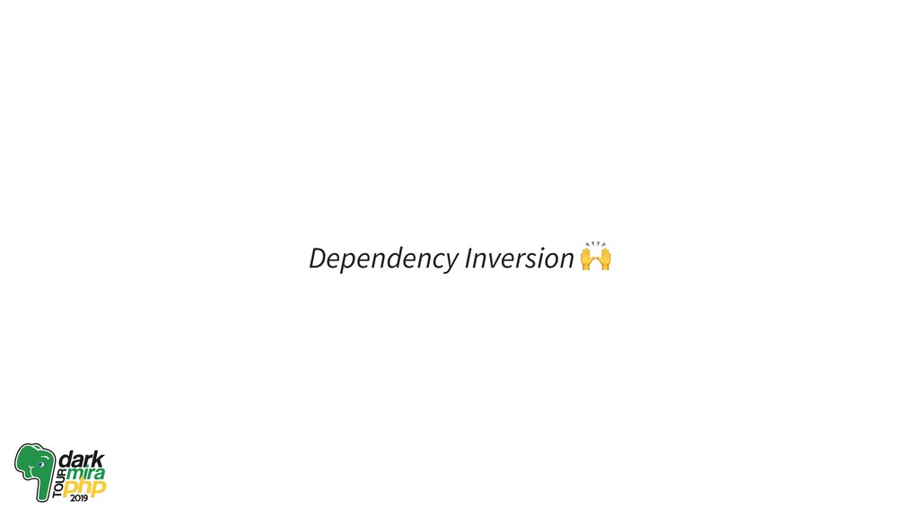 Dependency Inversion