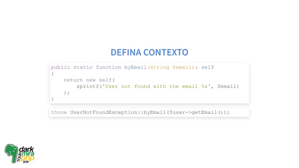 DEFINA CONTEXTO public static function byEmail(...