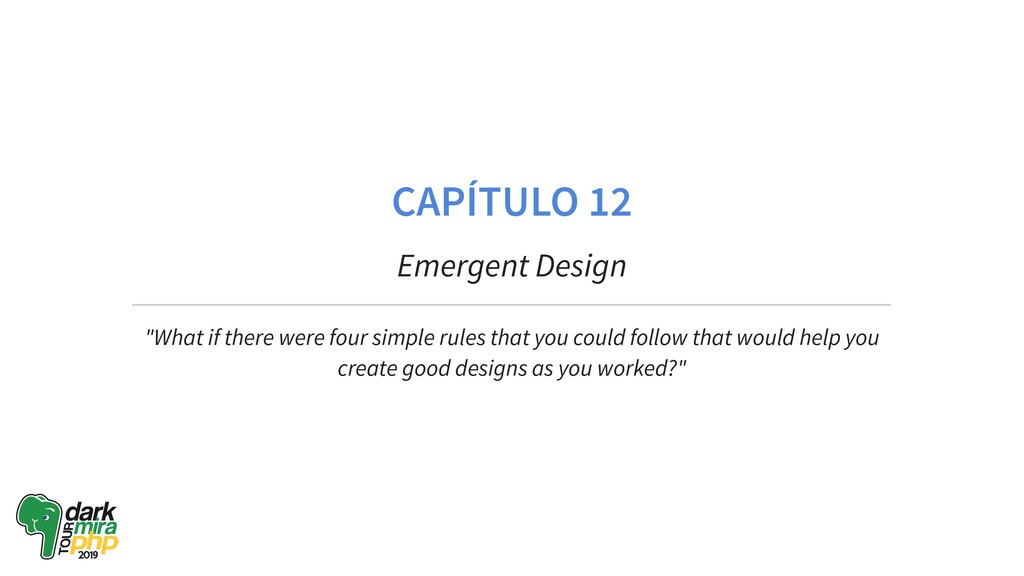 "CAPÍTULO 12 Emergent Design ""What if there were..."