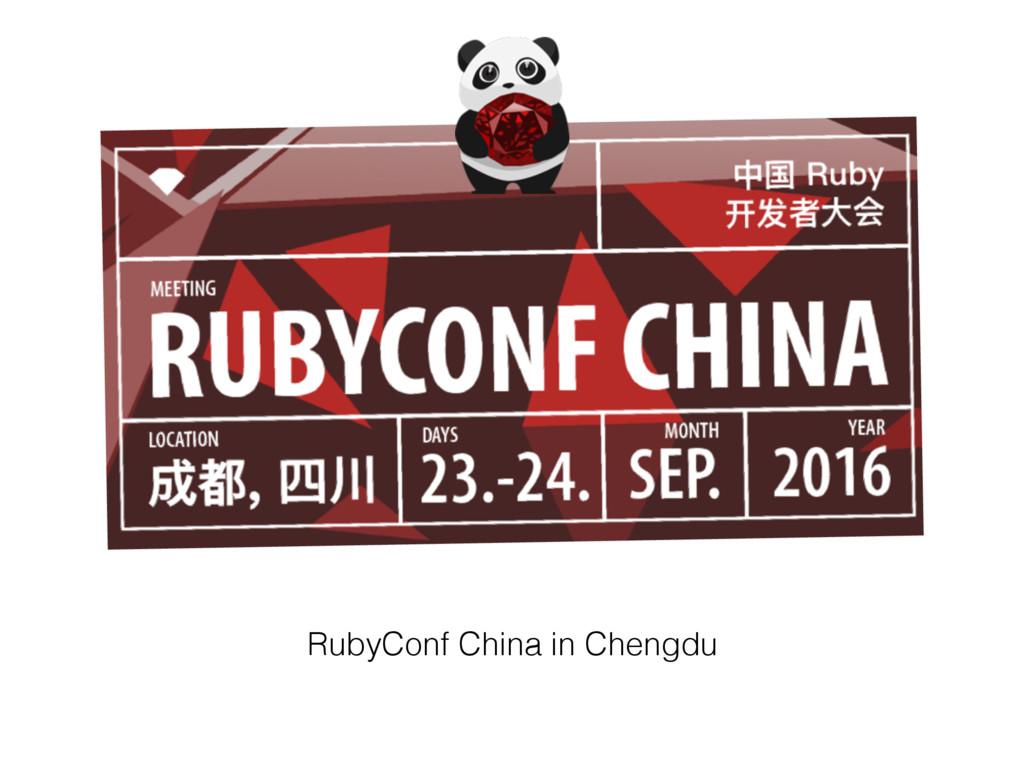 RubyConf China in Chengdu