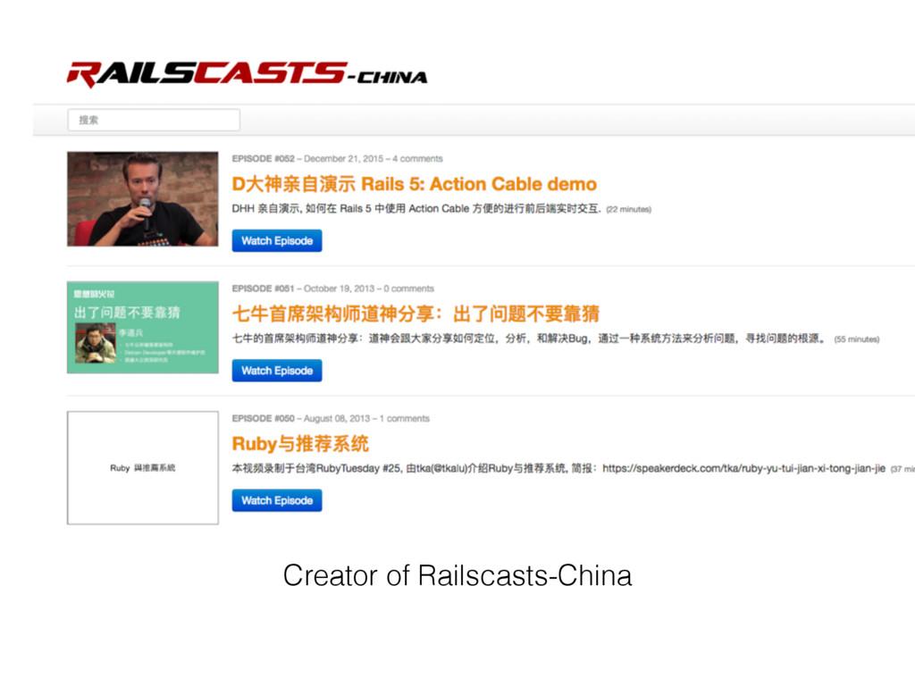 Creator of Railscasts-China