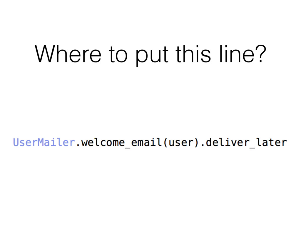 Where to put this line?
