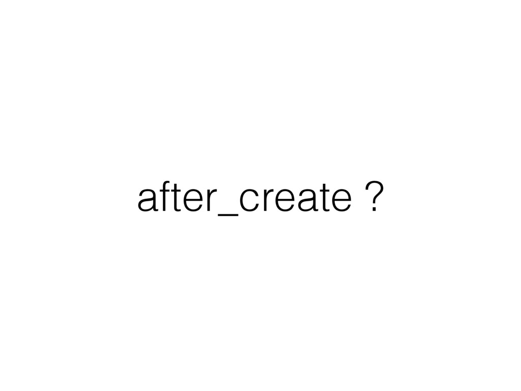 after_create ?