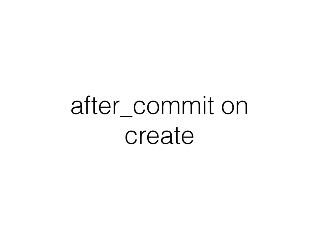 after_commit on create