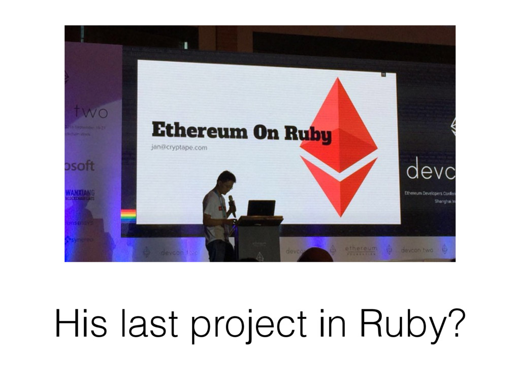 His last project in Ruby?