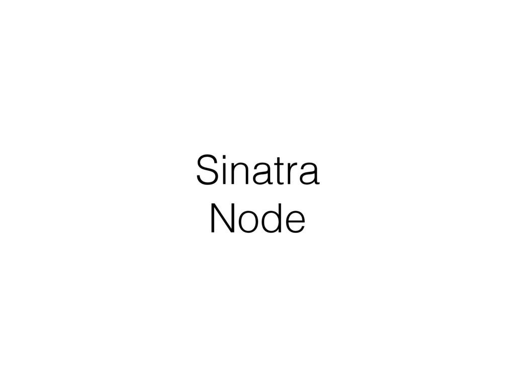 Sinatra Node
