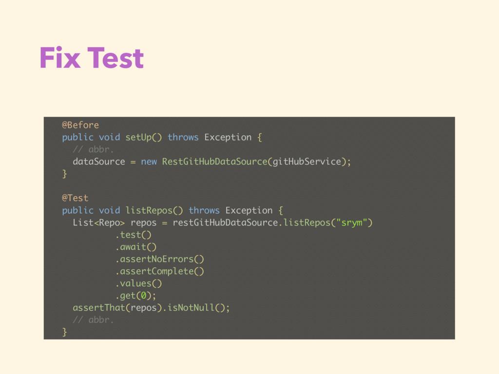 Fix Test @Before public void setUp() throws Exc...