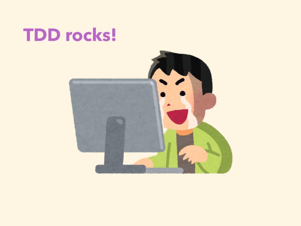 TDD rocks!
