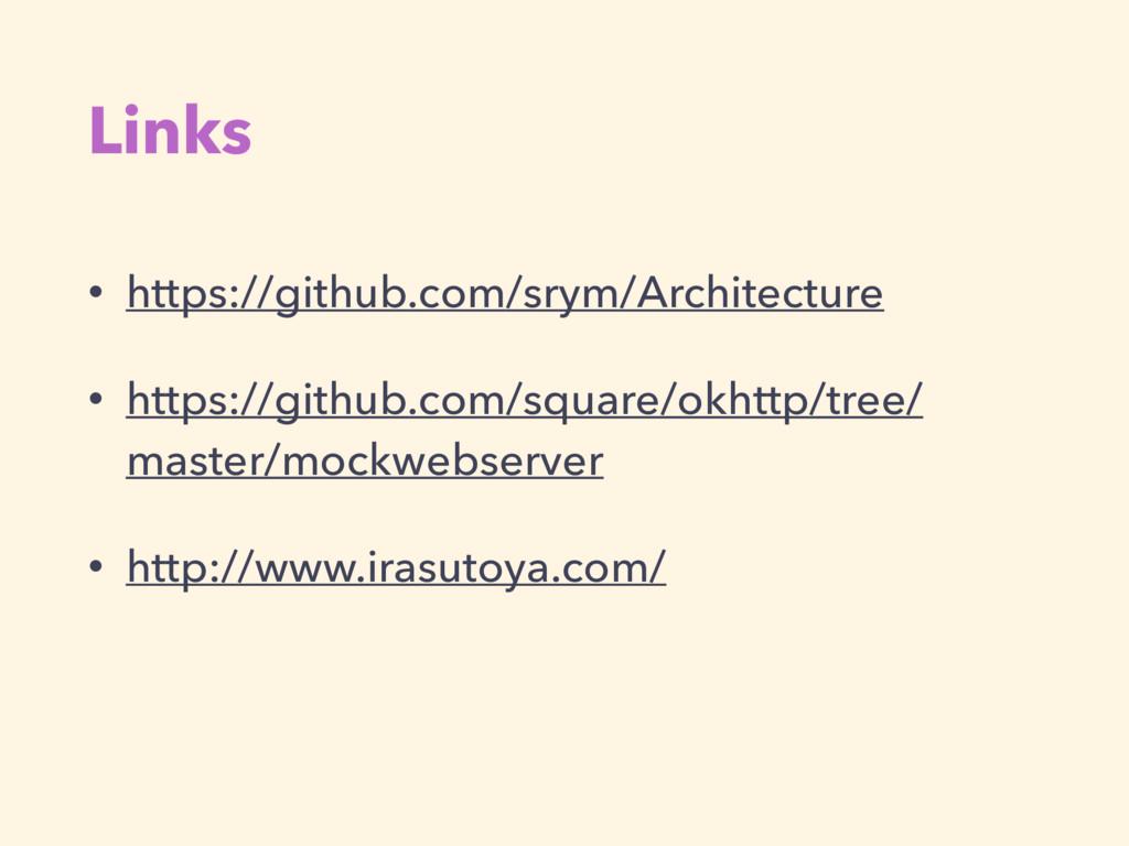 Links • https://github.com/srym/Architecture • ...
