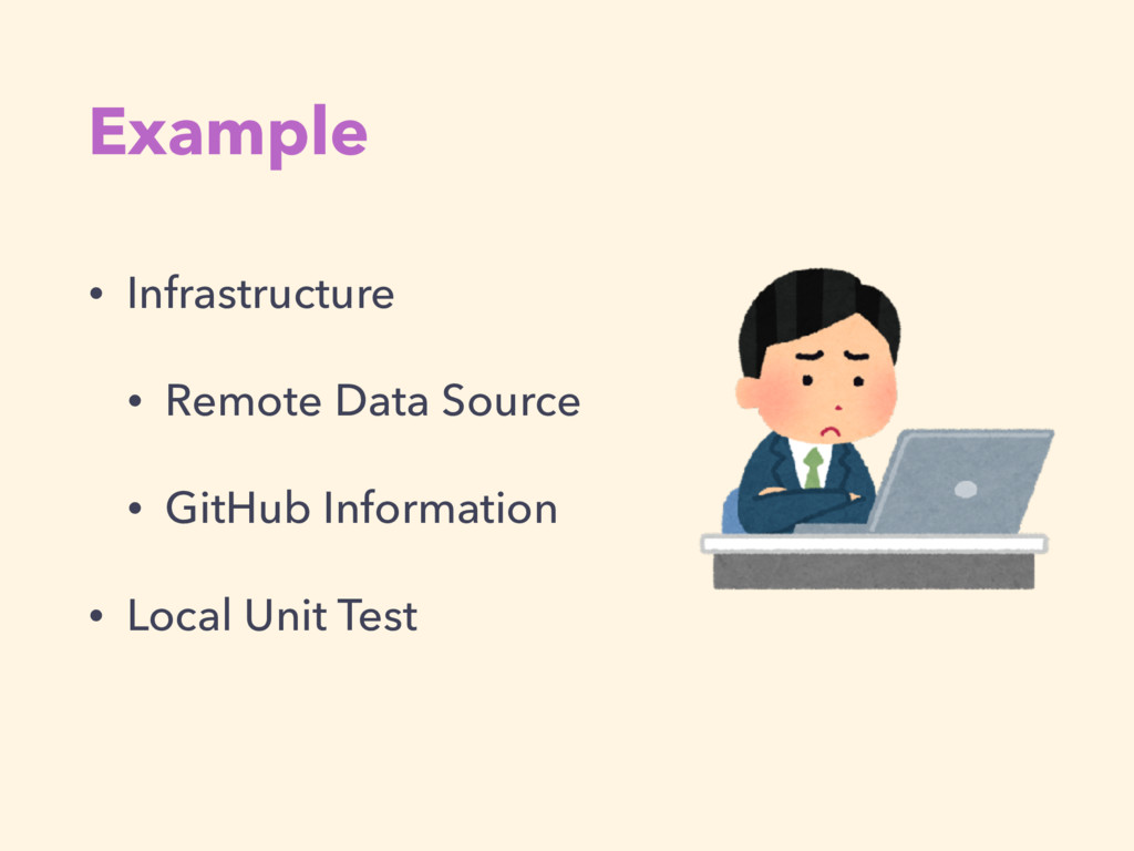 Example • Infrastructure • Remote Data Source •...