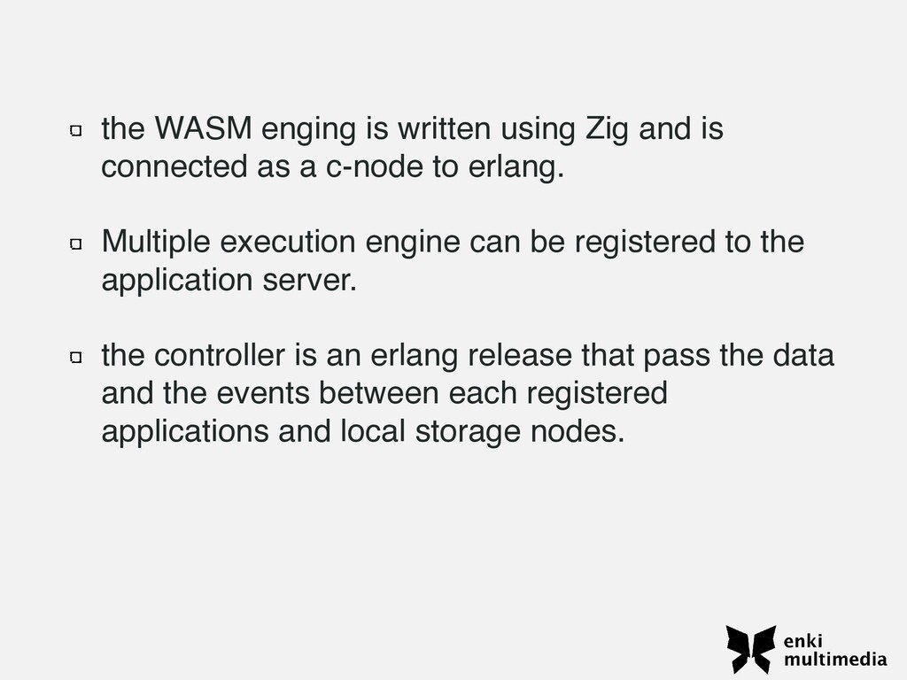 the WASM enging is written using Zig and is con...