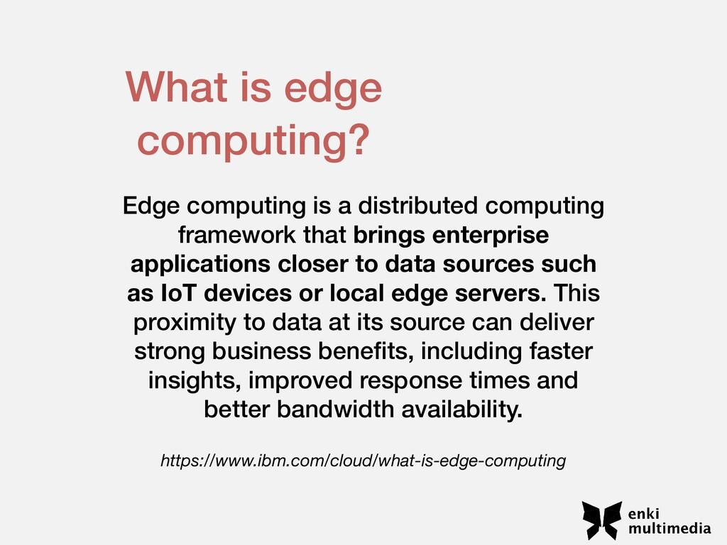 Edge computing is a distributed computing frame...
