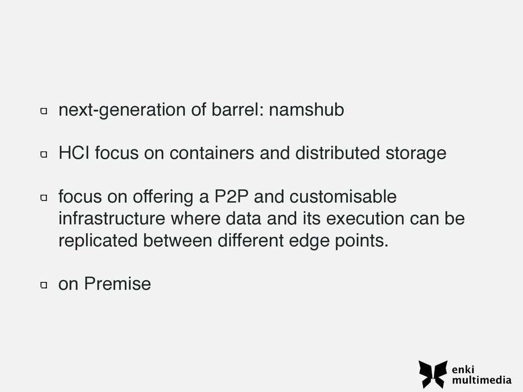 next-generation of barrel: namshu b  HCI focus ...