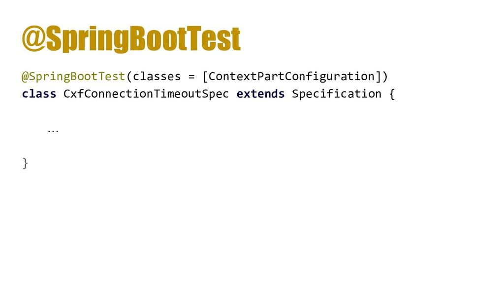 @SpringBootTest @SpringBootTest(classes = [Cont...