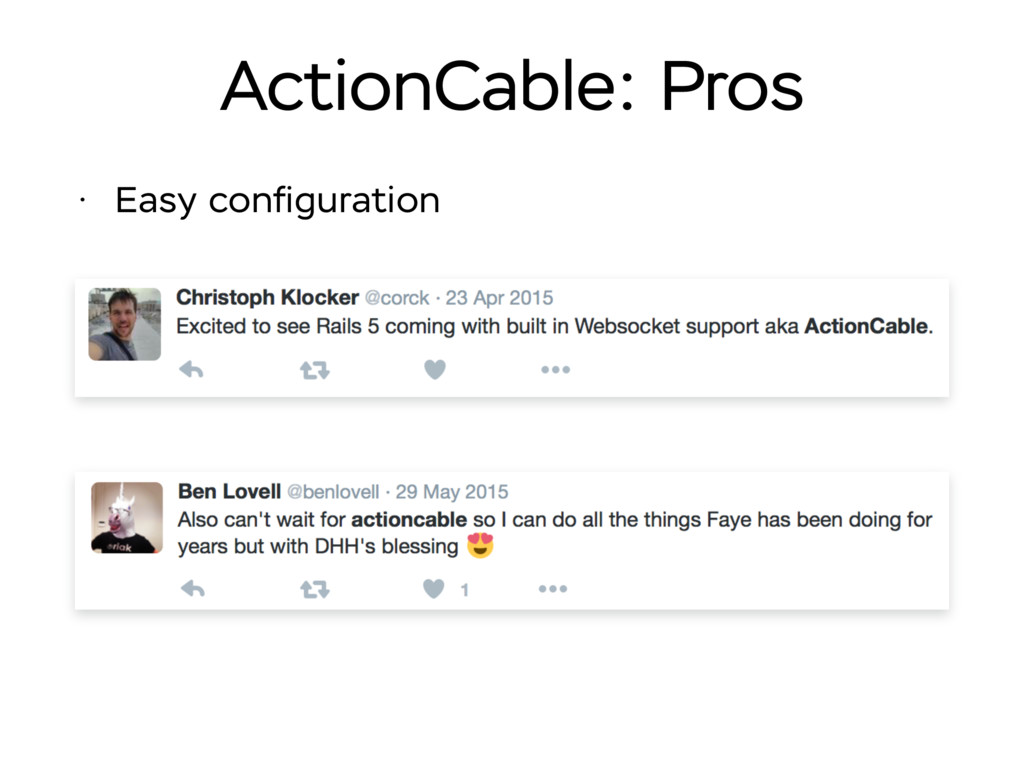 ActionCable: Pros • Easy configuration