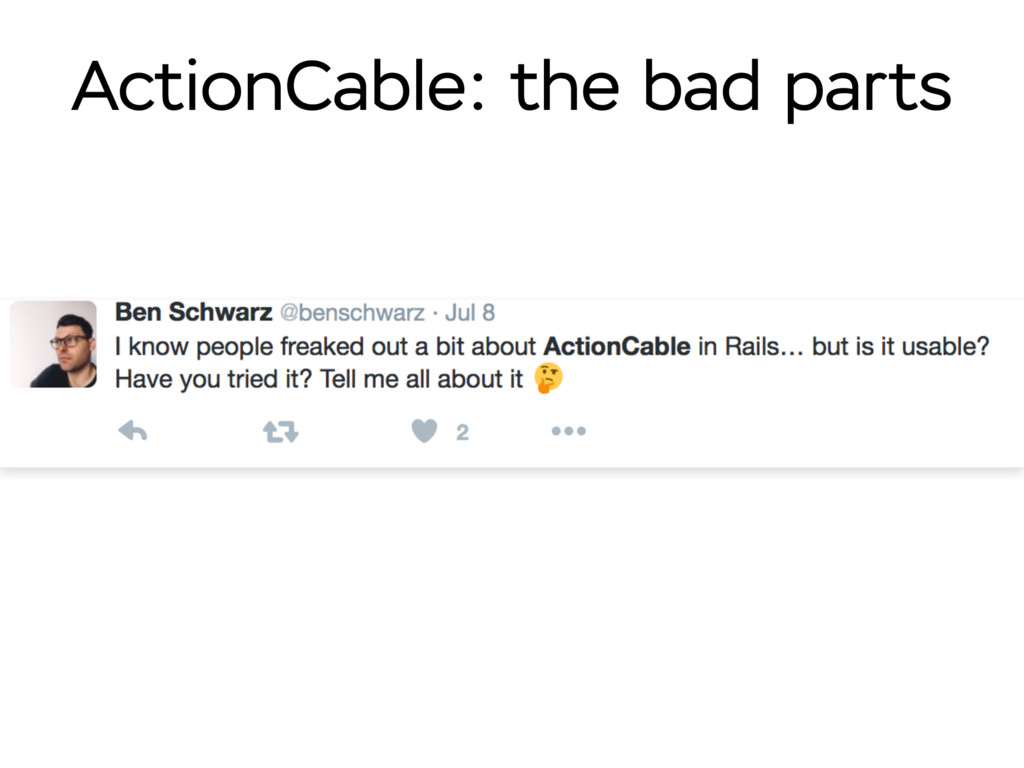 ActionCable: the bad parts