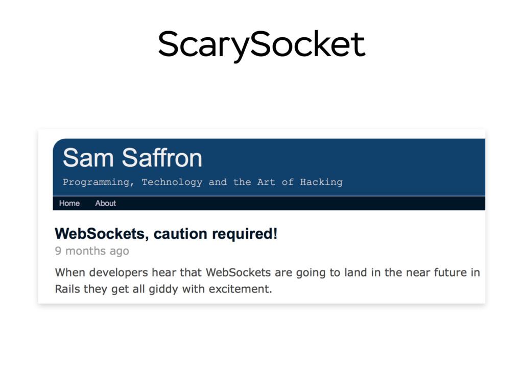 ScarySocket