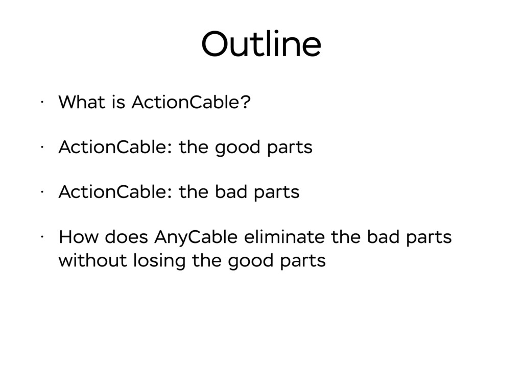 Outline • What is ActionCable? • ActionCable: t...