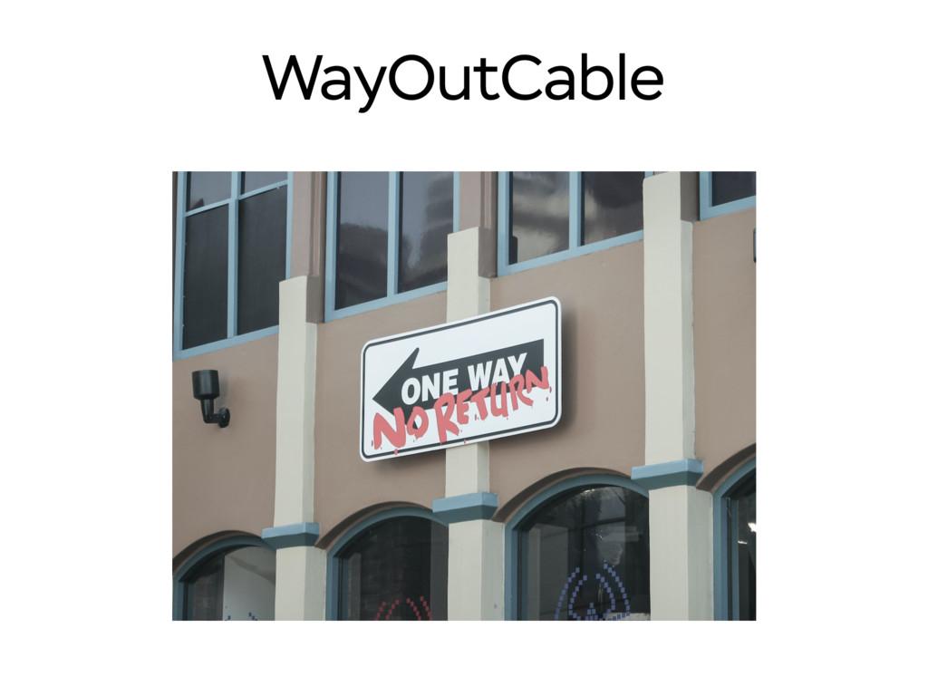WayOutCable