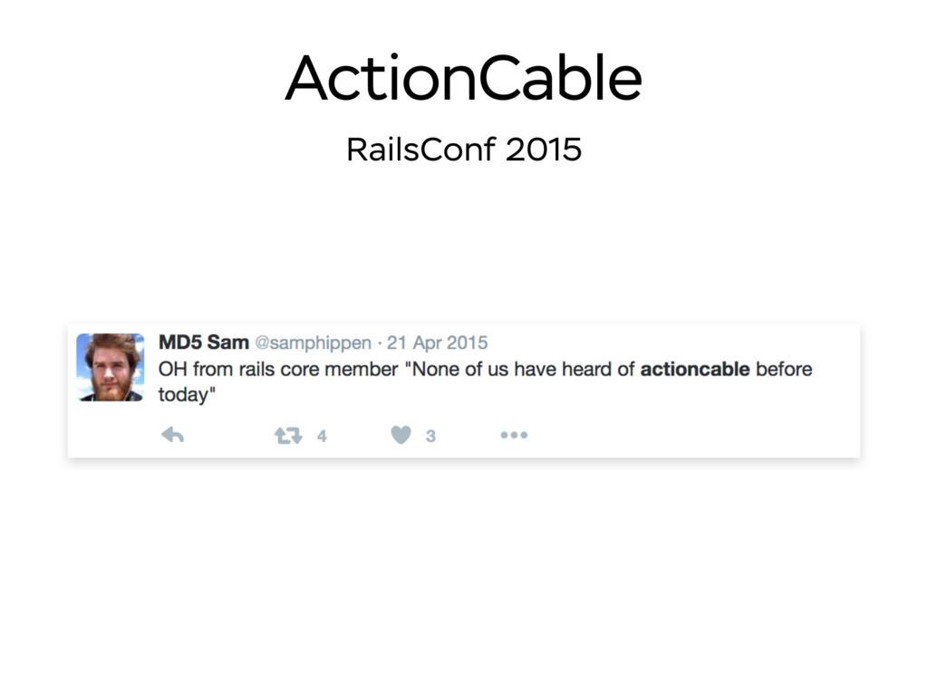 ActionCable RailsConf 2015