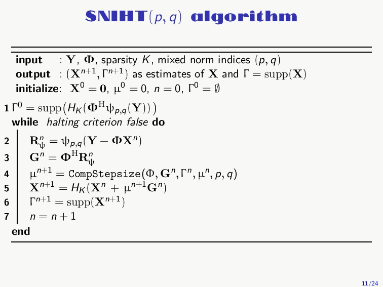 SNIHT(p, q) algorithm input : Y, Φ, sparsity K,...