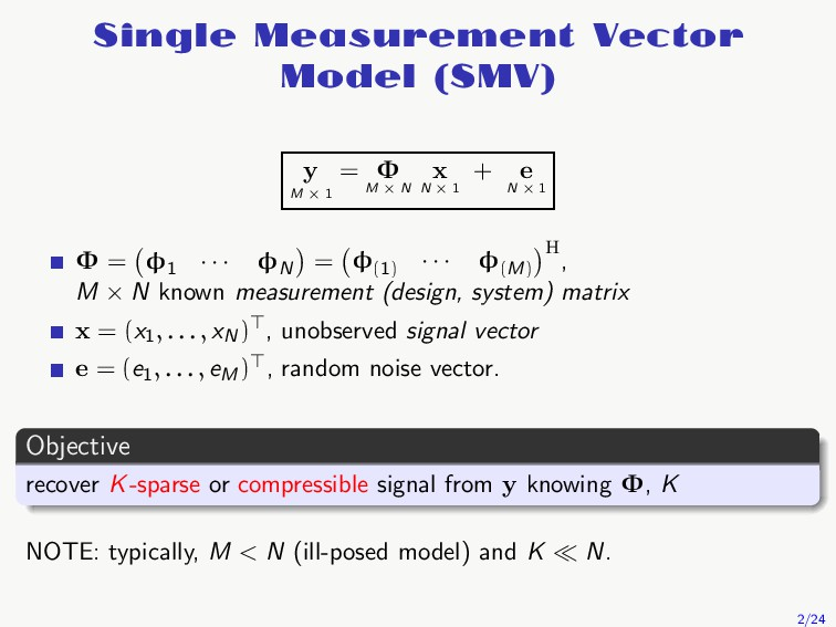 Single Measurement Vector Model (SMV) y M × 1 =...