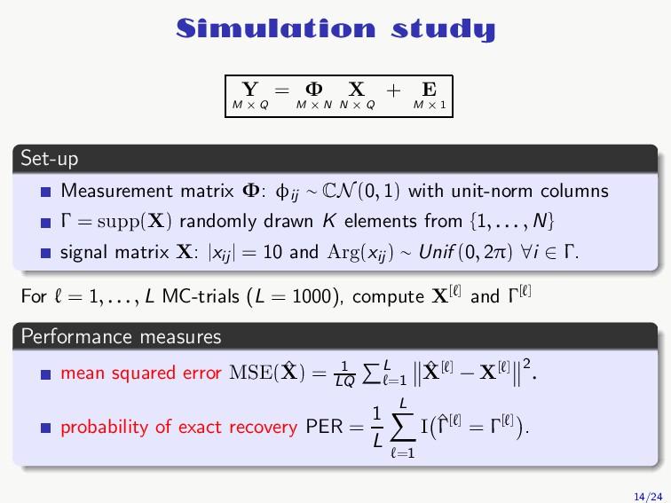Simulation study Y M × Q = Φ M × N X N × Q + E ...